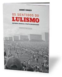 A OBRA O livro Os sentidos do lulismo (Editora Companhia das Letras, 280  páginas) está à venda por  R$ 29,90 (Foto: divulgação)