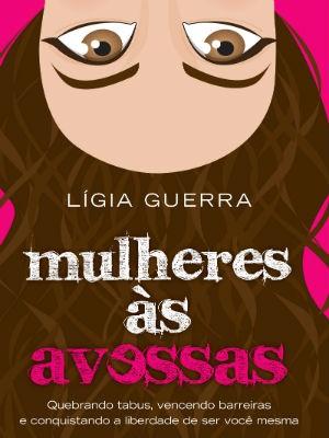 'Mulheres às Avessas' fala sobre os problemas do mundo feminino. (Foto: Divulgação)