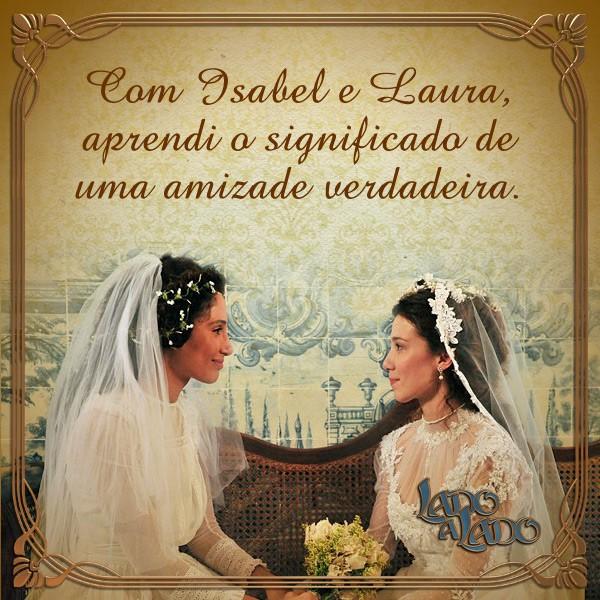 Card Laura e Isabel (Foto: Lado a Lado/TV Globo)