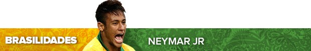 header_brasilidades_NEYMAR (Foto: Infoesporte)
