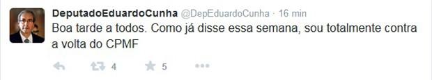 O presidente da Câmara, Eduardo Cunha, se manifesta contra a possibilidade de retorno da CPMF (Foto: Reprodução / Twitter)