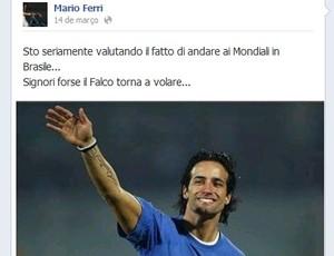 Mario Ferri diz que pensa em ir para o mundial do Brasil (Foto: Reprodução / Facebook)
