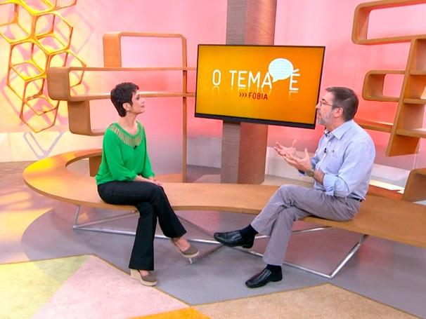Sandra Annenberg recebe psicólogo Roberto Banaco para conversar sobre fobia  (Foto: Globo)