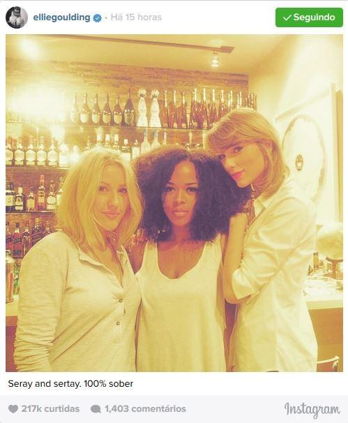 Ellie Goulding, Serayah e Taylor Swift (Foto: Instagram / Reprodução)