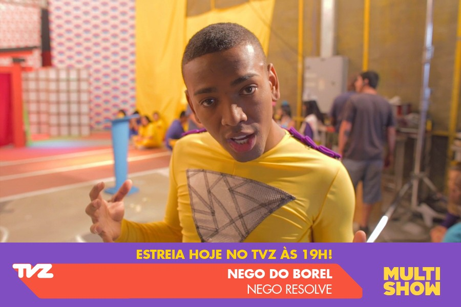 Nego do Borel - Nego Resolve TVZ (Foto: Multishow)