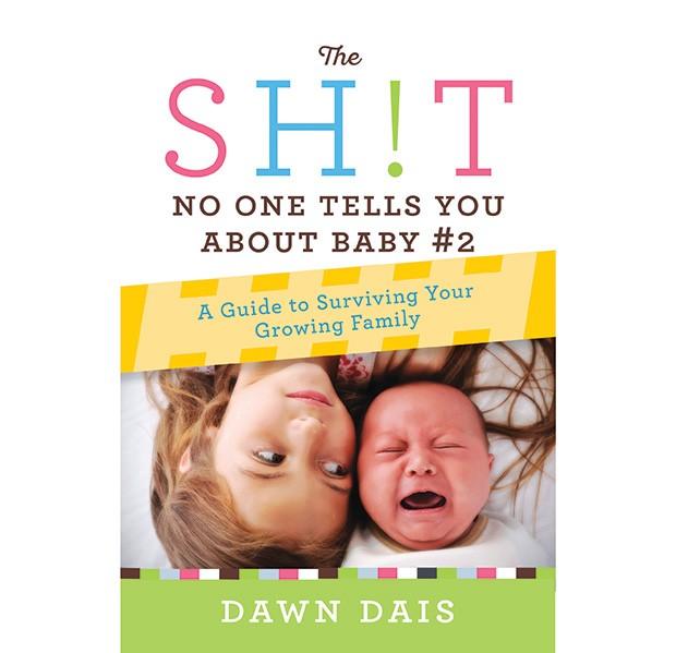 The sh!t no one tells about baby #2 (As m*rdas que ninguém te conta sobre o bebê número 2, em tradução livre, ainda sem edição em português, US$ 16,49, na Amazon) (Foto: Divulgação)