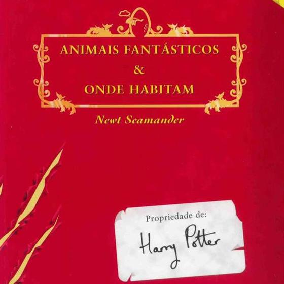 Capa de Animais fantásticos e onde habitam, livro lançado em 2001 por J. K. Rowling sob o pseudônimo de Newt Scamander (Foto: Divulgação)