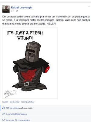 """Rafael escreve que """"vaso ruim não quebra"""" em seu Facebook com uma imagem com a mensagem em inglês It´s jus a flesh wound, algo como 'é só um pedaço de carne', numa tradução livre do inglês para o português (Foto: Reprodução / Facebook)"""