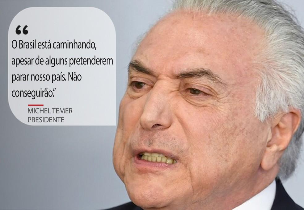 O presidente Michel Temer sobre 'alguns' quererem parar o país (Foto: Evaristo Sa/AFP)