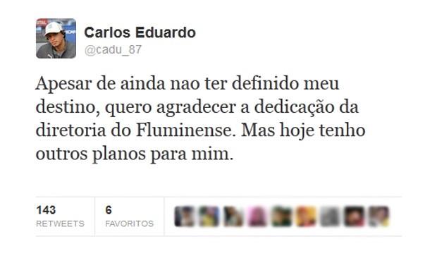 Carlos Eduardo twitter descartando o Fluminense (Foto: Reprodução / Twitter)