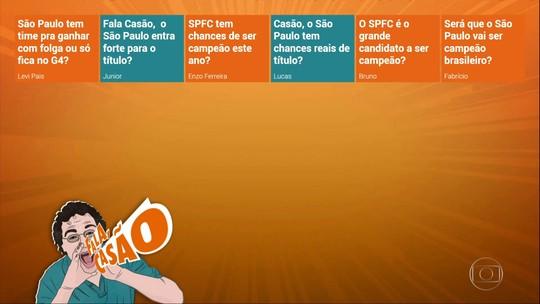 """Fala, Casão: """"O São Paulo vai ser campeão brasileiro?"""""""