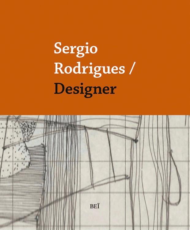SERGIO RODRIGUES/ DESIGNER (BEI EDITORA) (Foto: DIVULGAÇÃO)