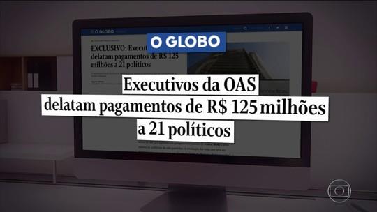 Executivos da OAS delatam pagamentos de R$ 125 milhões a 21 políticos de 8 partidos