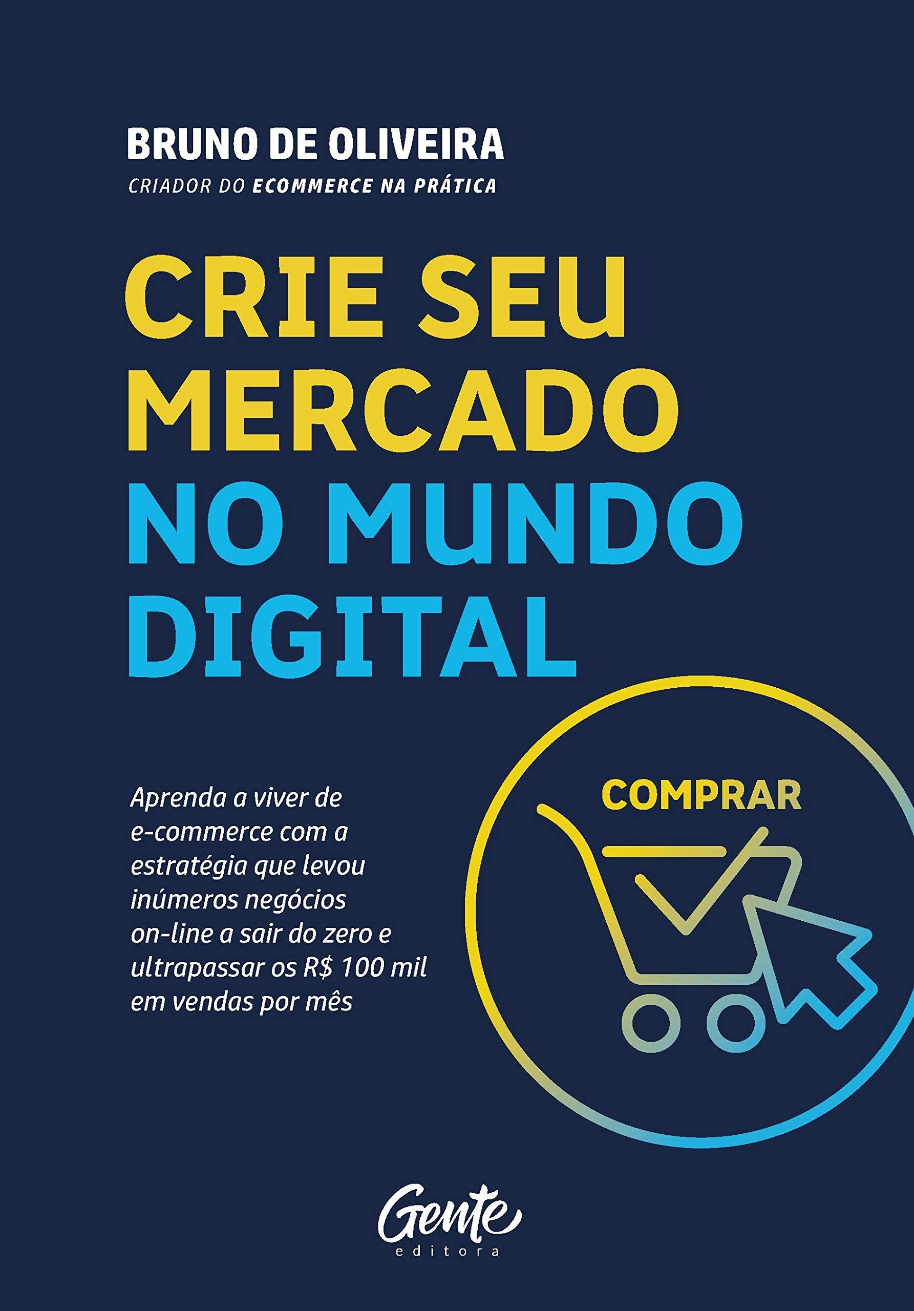 Crie seu Mercado no Mundo Digital, por Bruno de Oliveira (Foto: Divulgação/Amazon)