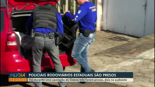 Três policiais rodoviários estaduais são presos em operação do Gaeco