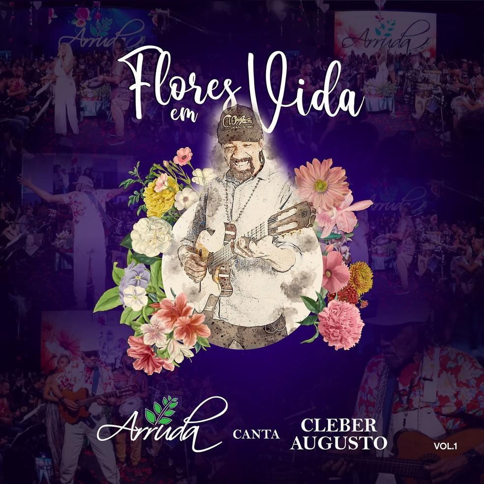 Capa do EP 'Flores em vida – Arruda canta Cleber Augusto vol. 1' — Foto: Divulgação