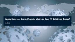 Veja como diferenciar a febre da Covid-19 com a da dengue