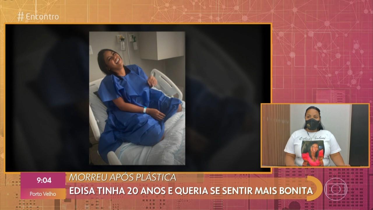 Edisa tinha 20 anos e morreu após cirurgia plástica