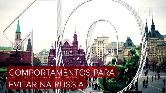 Copa do Mundo: veja 10 comportamentos para se evitar na Rússia