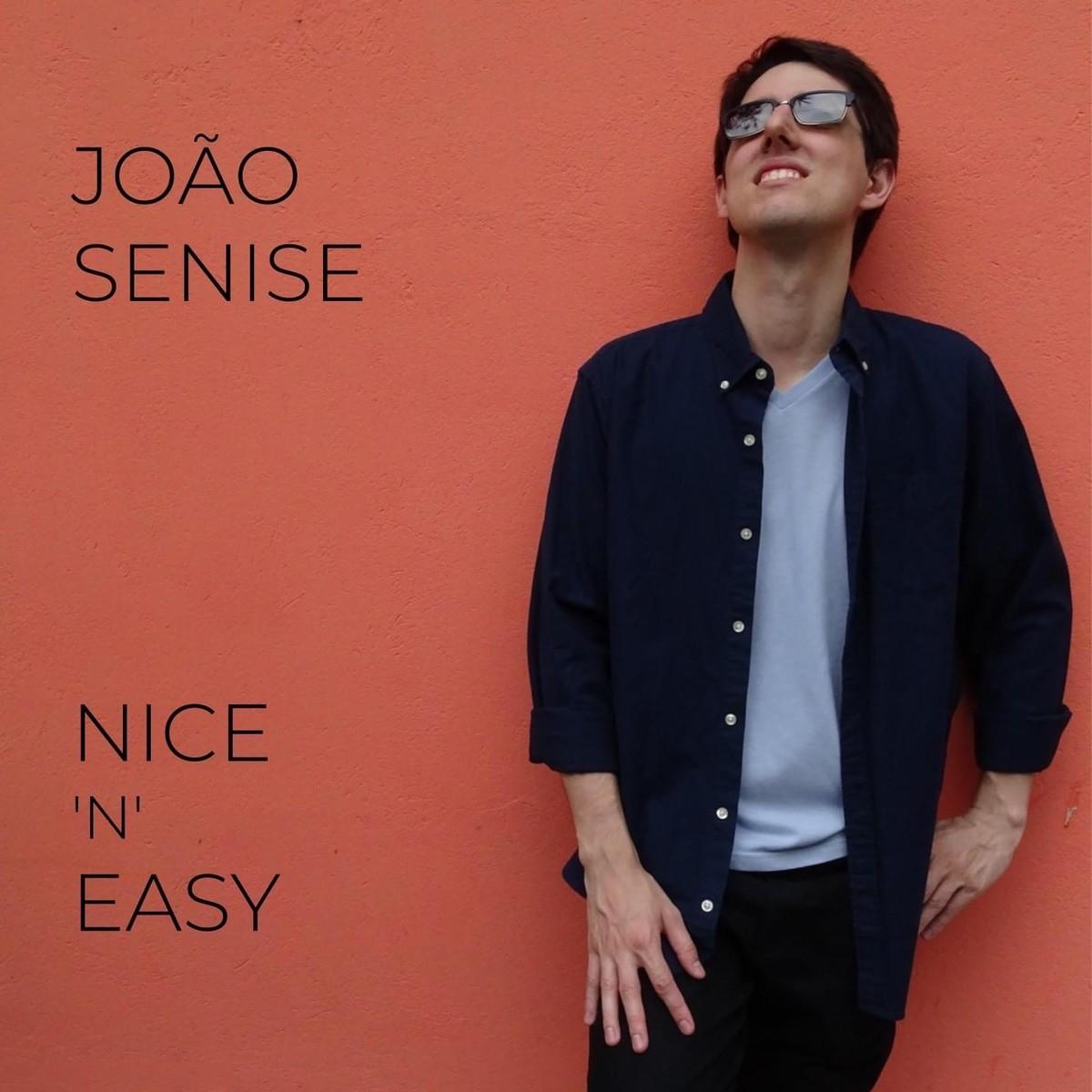 João Senise retorna às canções jazzísticas no álbum 'Nice 'n' easy'   Blog do Mauro Ferreira