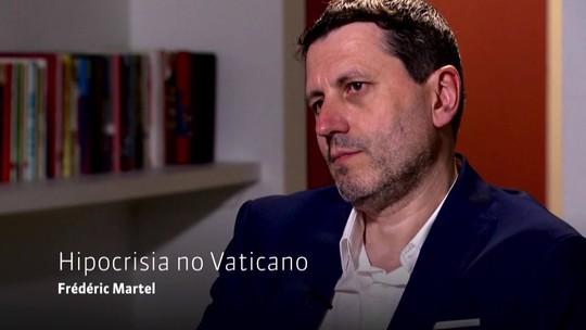 Em entrevista ao Milênio, o sociólogo Frédéric Martel critica a hipocrisia no Vaticano