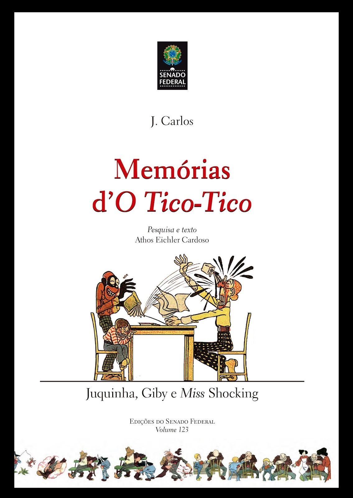 Memórias d'O Tico-Tico - Juquinha, Giby e Miss Shocking (Foto: Divulgação)