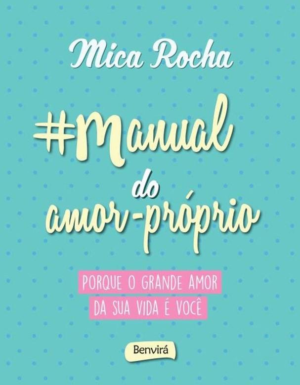 """""""Manual do Amor Próprio"""", de Mica Rocha (Foto: Divulgação)"""