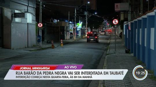 Rua Barão tem interdição para obras no Centro de Taubaté, SP