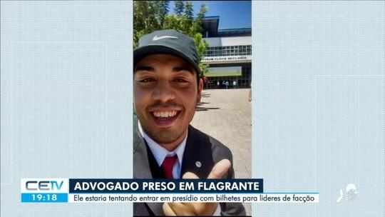 Advogado é preso ao tentar sair de penitenciária do Ceará com bilhetes para membros de facções criminosas