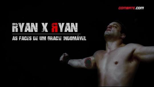 """Confira o documentário """"Ryan x Ryan: As faces de um Gracie indomável"""""""