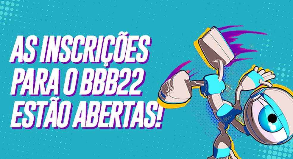 Inscrições para o BBB22 estão abertas — Foto: Gshow