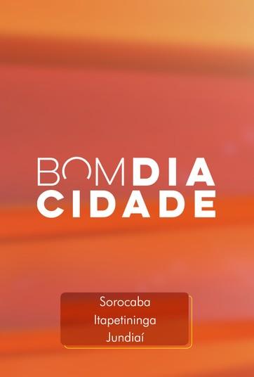 Bom Dia Cidade - Sorocaba e Itapetininga