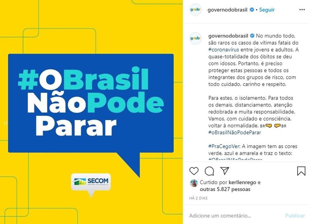 """Mensagem e foto publicadas pelo perfil Governo do Brasil com a mensagem """"O Brasil não pode parar"""" — Foto: Reprodução/Instagram"""