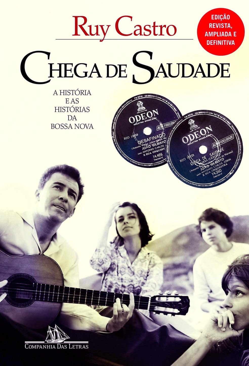 Capa da mais recente edição do livro 'Chega de saudade', de Ruy Castro — Foto: Reprodução