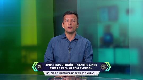 Terceira reunião entre Everson e Santos deve selar negociação, diz repórter