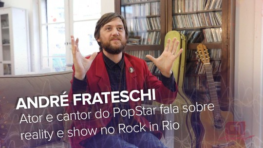 Como André Frateschi foi de cantor com 55 fãs e muitas covers ao 'PopStar', Rock in Rio e Legião Urbana?
