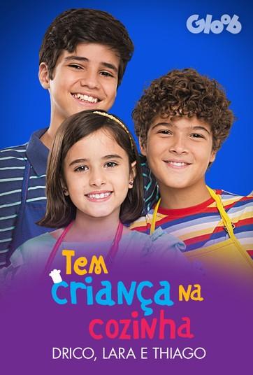Tem Criança na Cozinha - Drico, Lara e Thiago