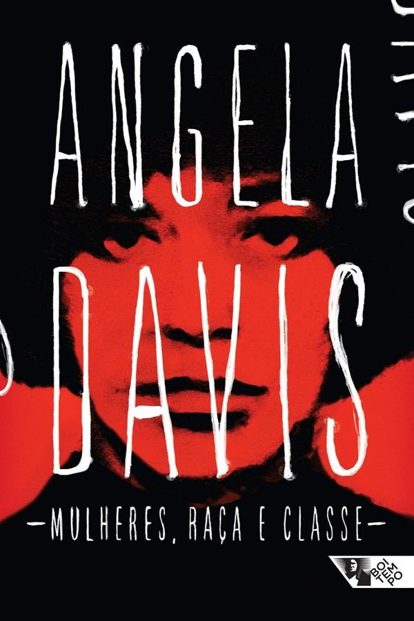 """""""Mulheres, raça e classe"""", de Angela Davis (Foto: Reprodução )"""