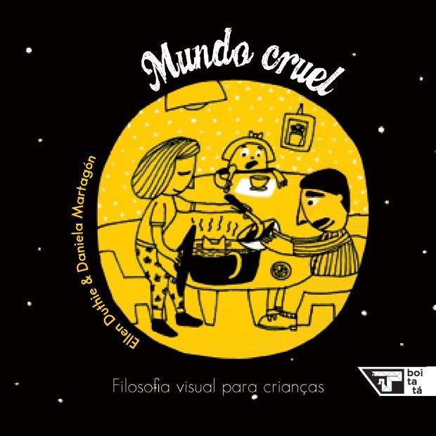 Mundo cruel, de Ellen Duthie e Daniela Martagón, da Editora Boitatá (Foto: Divulgação)