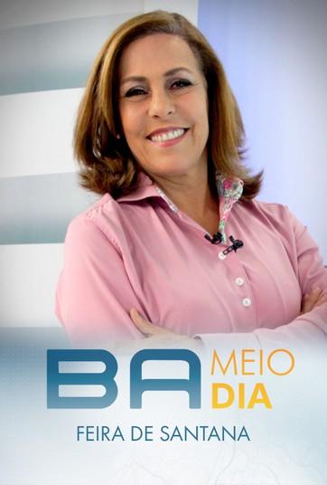 Bahia Meio Dia – Feira de Santana