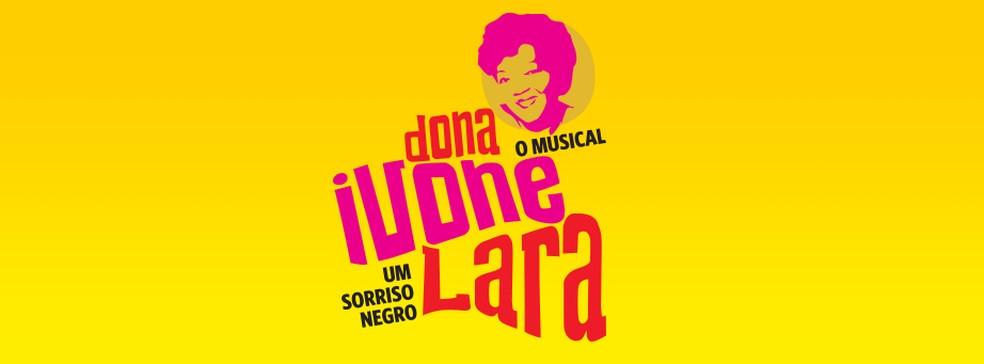 Logomarca do musical sobre Ivone Lara — Foto: Reprodução / Facebook