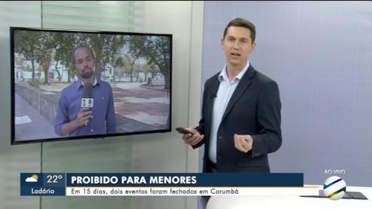 Dois locais são fechados em Corumbá por receberem eventos organizados por menores