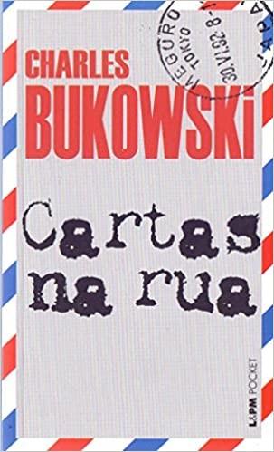Cartas na Rua (L&PM), de Charles Bukowski (Foto: Reprodução)