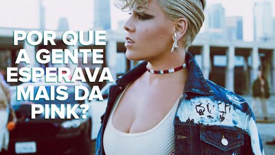 Pink é várias cantoras em uma com 'Hurts 2B Human', álbum sem identidade própria; G1 ouviu
