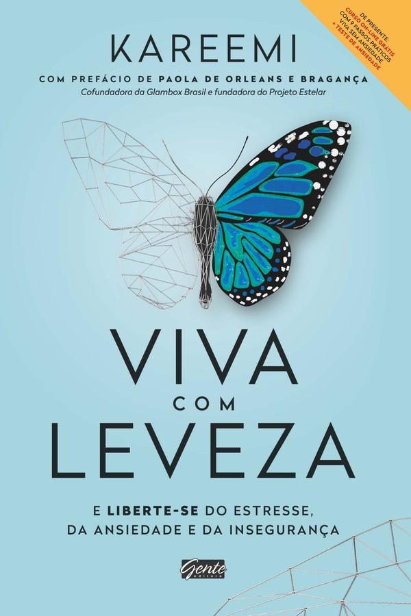 """Livro """"Viva com leveza e liberte-se do estresse, da ansiedade e da insegurança"""" (Gente Editora) (Foto: Divulgação)"""