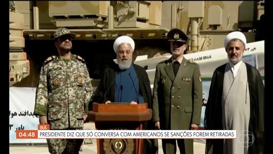 Presidente do Irã diz que só conversa com americanos se sanções forem retiradas