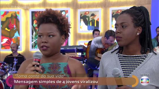 Donas do hit da web 'Toma Conta da Sua Vida' participam do 'Encontro'