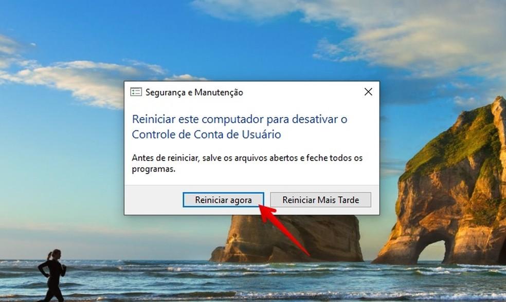 Reinicie o computador para desativar o UAC — Foto: Reprodução/Helito Beggiora