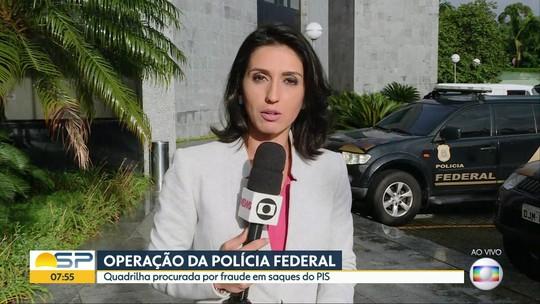 Operação da Polícia Federal contra fraude em saques no PIS