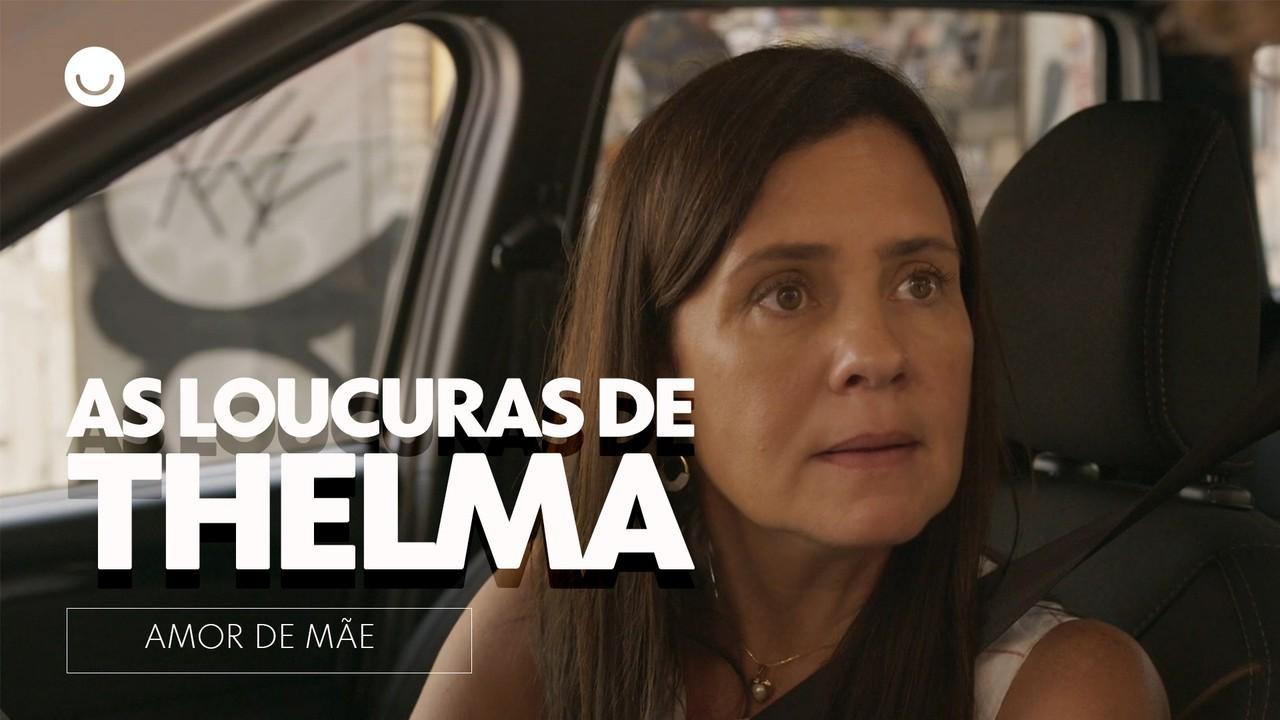 As atitudes mais questionáveis de Thelma em 'Amor de Mãe'